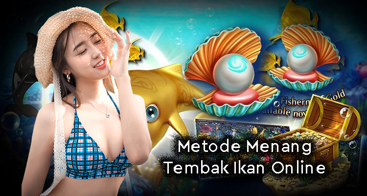 Metode Menang Tembak Ikan Online